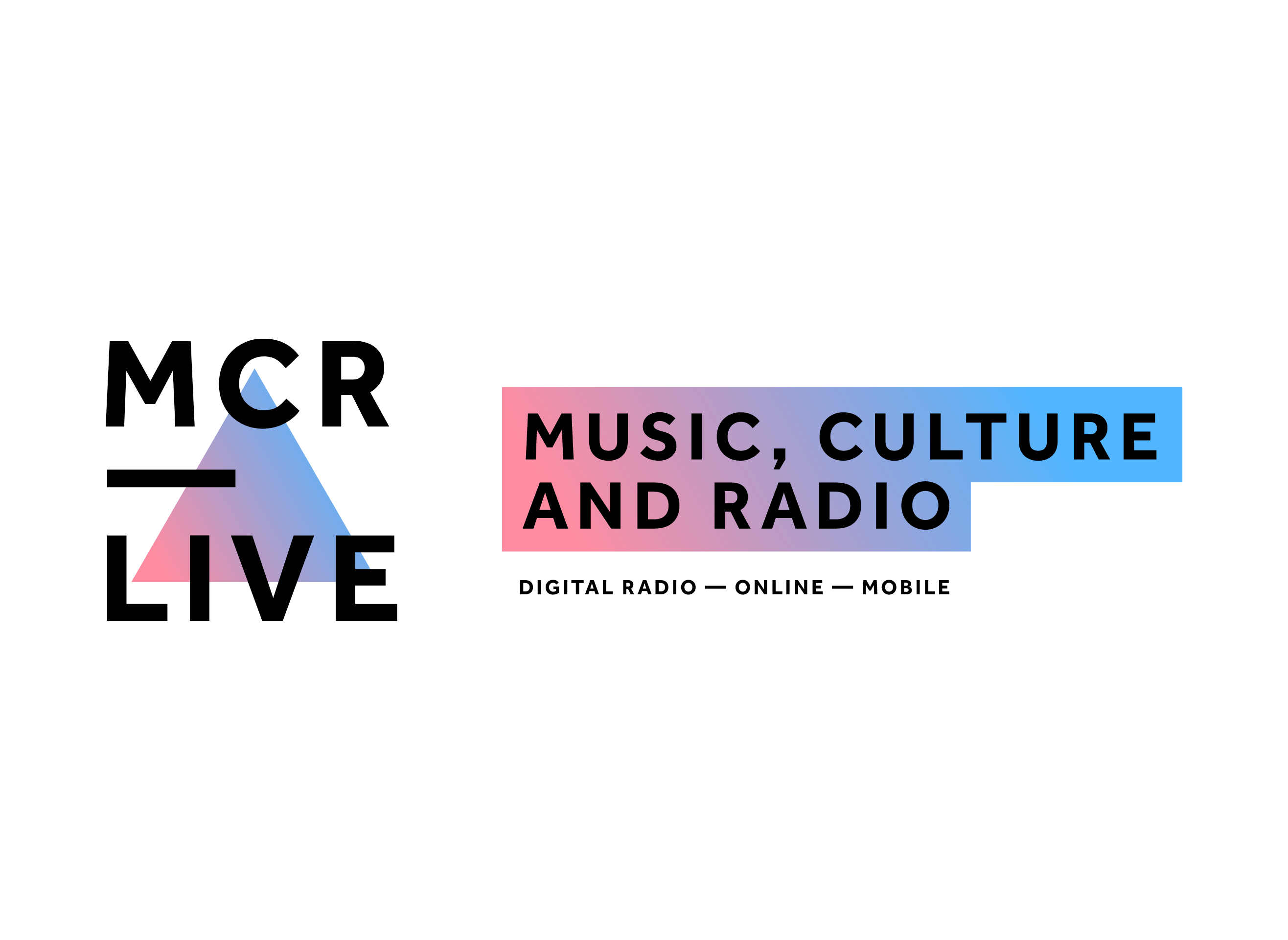 "MCR Live logo with it's strapline to one side in black text in a graphic ""highlighter"" style box surrounding the text ""MUSIC, CULTURE AND RADIO"" A small subtitle says DIGITAL RADIO – ONLINE – MOBILE."