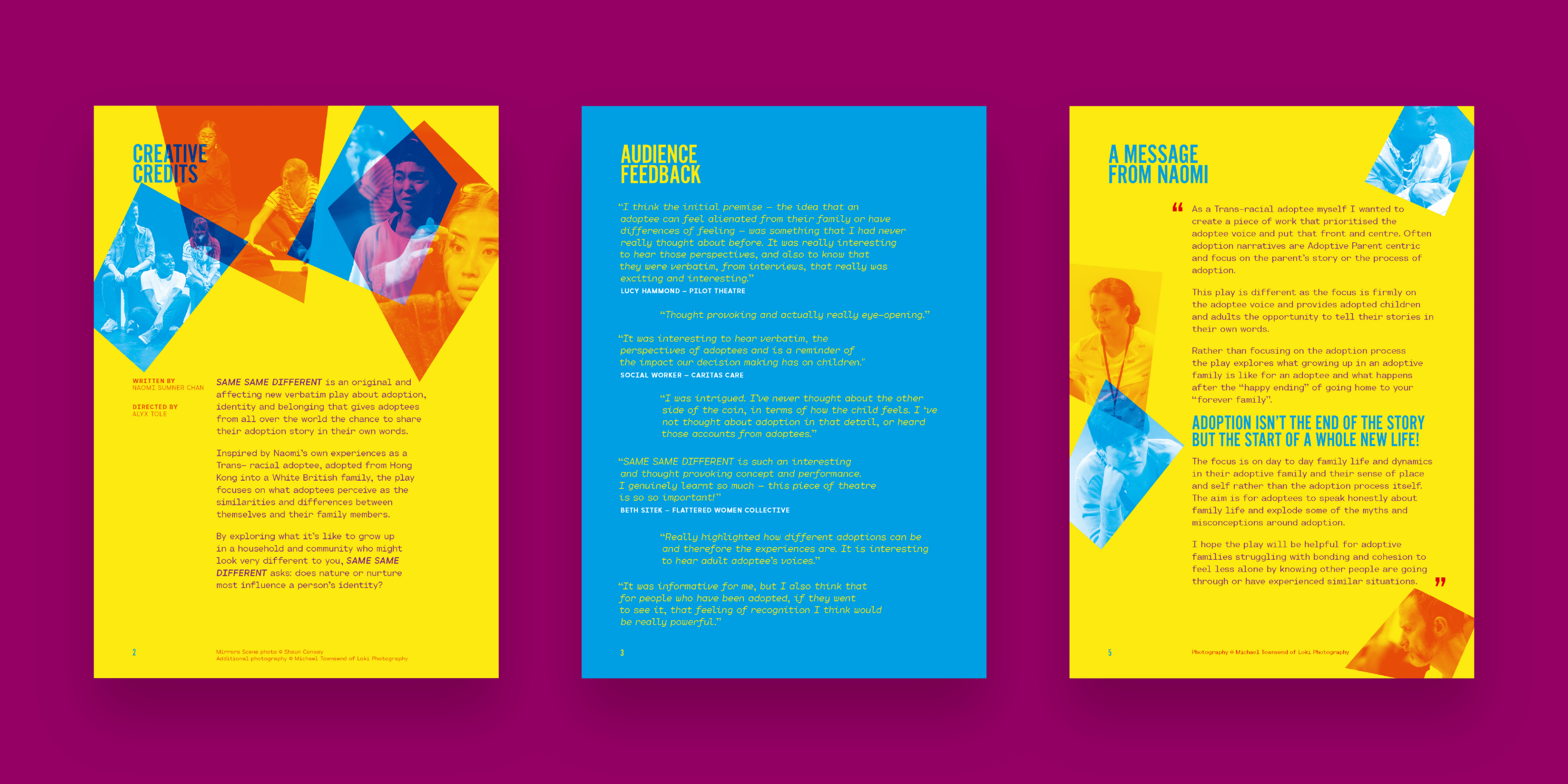 Three pages in the style of Same Same Different on a dark purple background. The first page is yellow with dark purple text, and overlapping images from the performance. The second page is blue with yellow text, which are quotations from the audience. The third page is a yellow page with alternative images and a message from the writer, demonstrating the mix of typography, condensed blue text for call outs and dark purple text for the message.