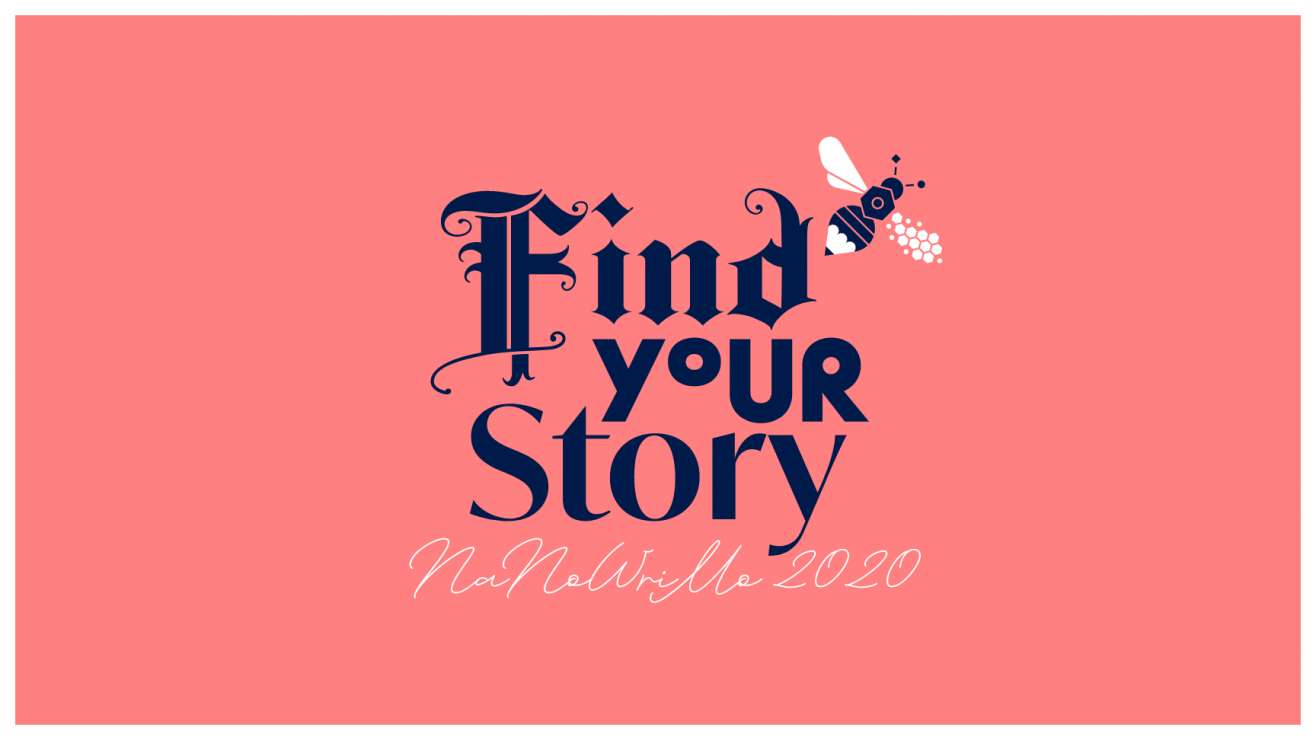 Dark blue text saying Find Your Story on a pink background. Nanowrimo 2020 is in white beneath it in a handwriting typeface. A small icon of a bee with a pencil rear is sitting to one side of the text.